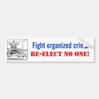戦いの組織犯罪は、誰も再選します バンパーステッカー