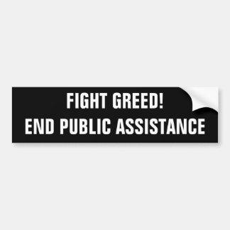 戦いの貪欲! 終わりの公的支援 バンパーステッカー
