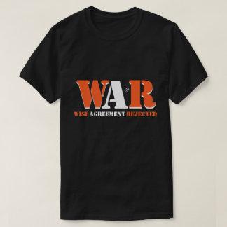 戦争: 拒絶される賢い一致 Tシャツ