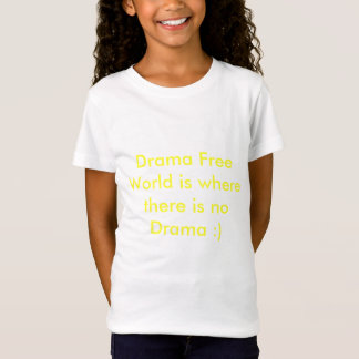 戯曲民主主義社会は戯曲がないところにです:) Tシャツ