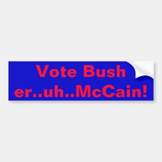 投票ブッシュ。.er。.uh。.McCain! バンパーステッカー
