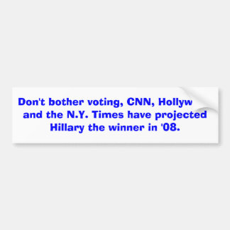 …投票、CNN、ハリウッドおよびN.Y迷惑を掛けないで下さい バンパーステッカー