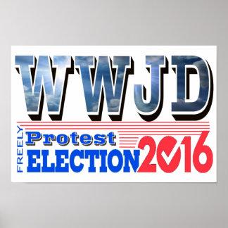 抗議の選挙2016 WWJDポスター ポスター