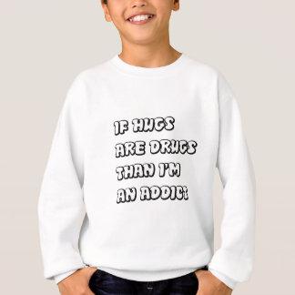 抱擁が薬剤なら スウェットシャツ