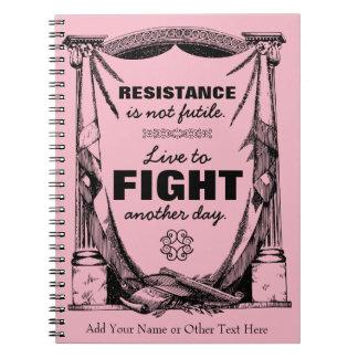 抵抗は役に立たなくないです住んでいます別の日を戦うために ノートブック