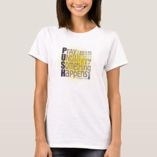 押し: 何かが起こるまで祈って下さい Tシャツ