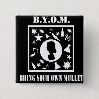 持って来て下さいあなた自身のマレット(B.Y.O.M.)を 5.1CM 正方形バッジ