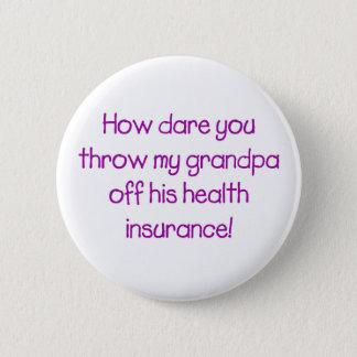 挑戦が彼のヘルスケアを離れて私の祖父をいかに投げるか 5.7CM 丸型バッジ