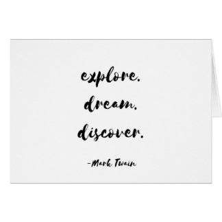 探検して下さい。 夢。 発見して下さい。 -マーク・トウェイン カード