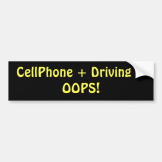 携帯電話 + 運転= OOPS! バンパーステッカー