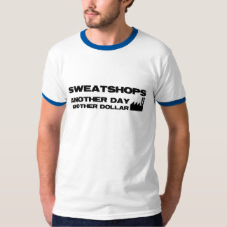 搾取工場。 別の日、別のドル Tシャツ