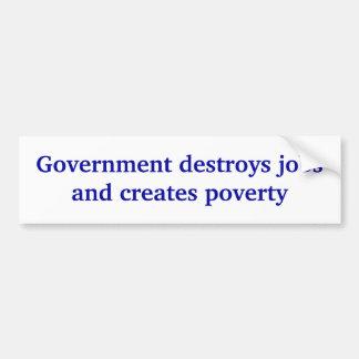 政府は仕事を破壊し、窮乏を作成します バンパーステッカー