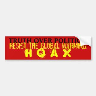 政治上の真実: 地球温暖化の悪ふざけに抵抗して下さい バンパーステッカー