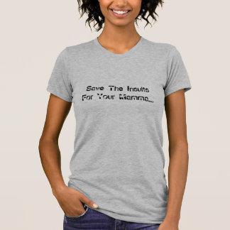 救って下さいあなたのママのための侮辱を…. Tシャツ