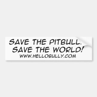 救って下さいピットブルを… 世界を救って下さい! バンパーステッカー