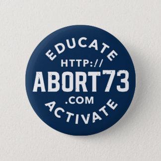 教育して下さい。 活動化させて下さい。   Abort73.com 5.7cm 丸型バッジ