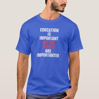 教育は重要ですが、二頭筋はimportanterです tシャツ