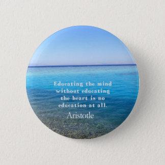 教育、先生、倫理についてのアリストテレスの引用文 5.7CM 丸型バッジ