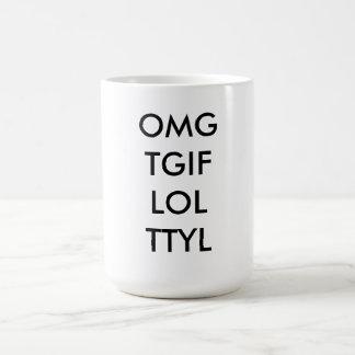 """文字のコーヒー・マグ""""OMG TGIF LOL TTYL """" コーヒーマグカップ"""