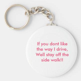 方法を私好まなかったら、健康な滞在を離れて…運転して下さい キーホルダー