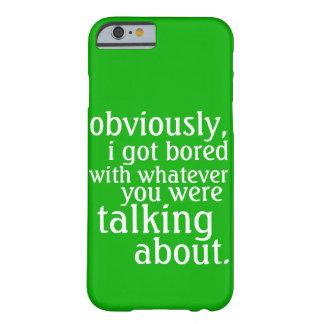 明らかに私は退屈させて得ました BARELY THERE iPhone 6 ケース