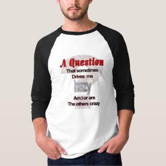 時々かすんでいる私を…運転する質問 Tシャツ