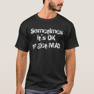 時々それは腹を立てることは良いです Tシャツ