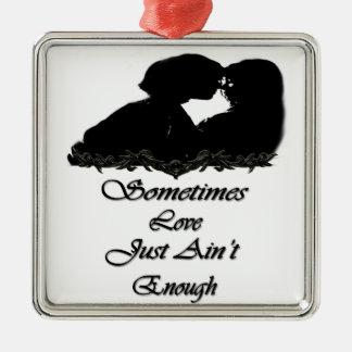 時々ちょうど愛は十分、- ORAAMENTSではないです メタルオーナメント