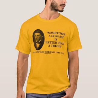 時々叫びは説エマーソンよりよいです Tシャツ