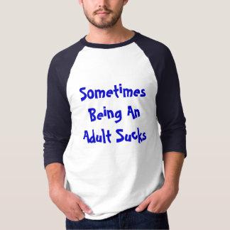 時々大人があって吸います Tシャツ