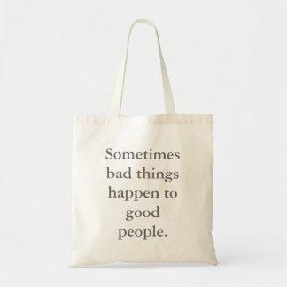 時々悪い事はよい人々に起こります トートバッグ