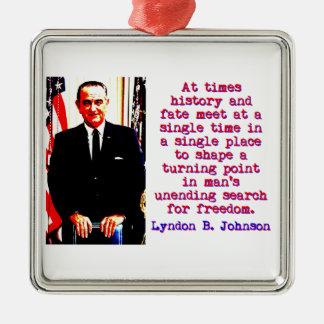 時々歴史および運命- Lyndon Johnson メタルオーナメント