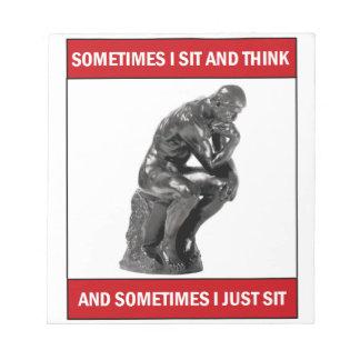 時々私は坐り、考え、時々ちょうど坐ります ノートパッド