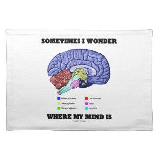 時々私は私の心がどこにあるか疑問に思います(頭脳のユーモア) ランチョンマット