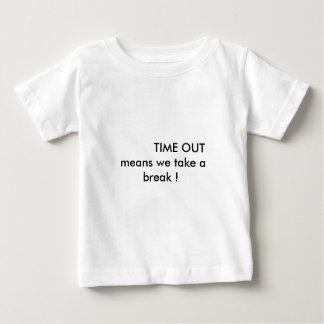 時間の平均私達は休みをとります! ベビーTシャツ
