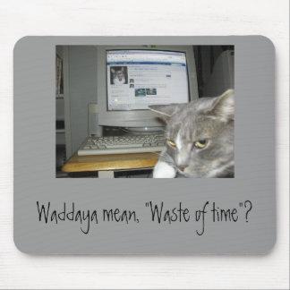 """""""時間の無駄""""か。 マウスパッド"""
