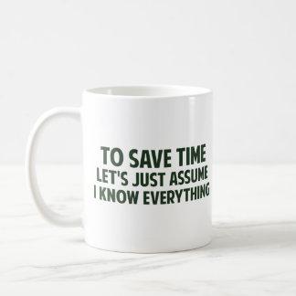 時間を節約するためにはちょうど私がすべてを知っていることを仮定する コーヒーマグカップ
