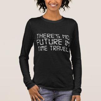 時間旅行に未来がありません Tシャツ