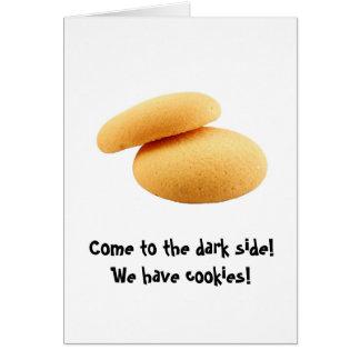 暗黒面に来られる! 私達はクッキーを食べます! グリーティングカード