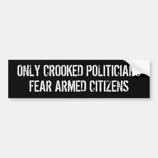 曲がった政治家の恐れの武装した市民だけ バンパーステッカー