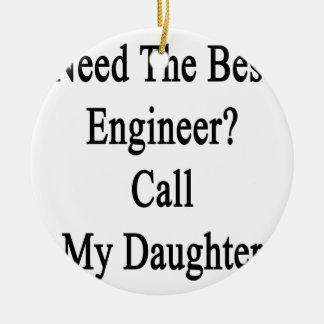 最も最高のなエンジニア呼出しを私の娘必要として下さい セラミックオーナメント