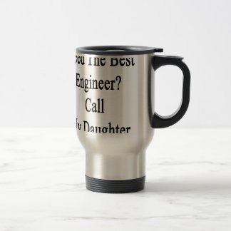 最も最高のなエンジニア呼出しを私の娘必要として下さい トラベルマグ
