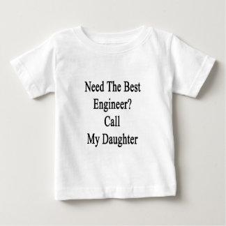 最も最高のなエンジニア呼出しを私の娘必要として下さい ベビーTシャツ