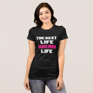 最も最高のな生命ダンスのお母さんの生命 Tシャツ