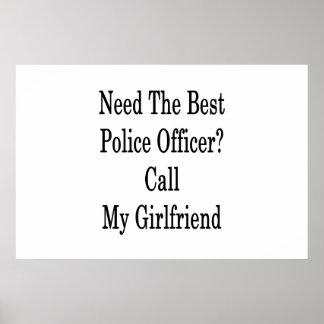 最も最高のな警官呼出しを私のガールフレンド必要として下さい ポスター