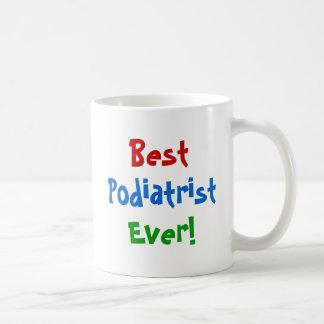 最も最高のなPodiatrist コーヒーマグカップ