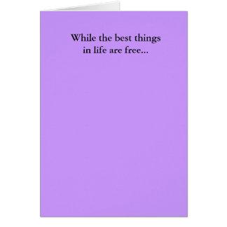 最も最高のなthingsinの生命が自由な…間、 カード