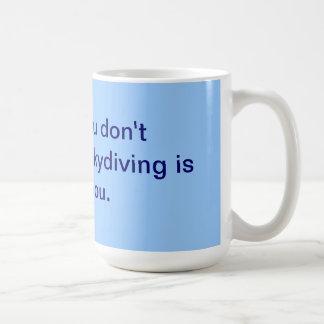 最初にあなたで成功してはいけない、skydivingはnです コーヒーマグカップ