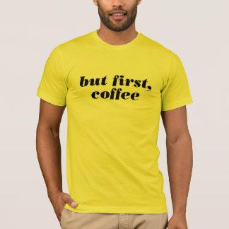 最初にbutf、コーヒーワイシャツ(手描きのレタリング) tシャツ