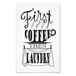 最初コーヒーそして洗濯の創造的な引用文のデザイン フォトプリント